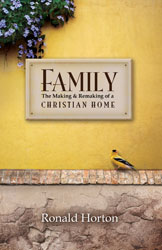 Family:  The Making And Remaking Of A Christian Home
